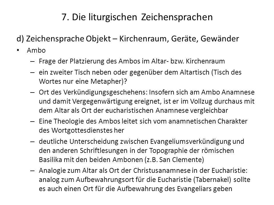 7. Die liturgischen Zeichensprachen d) Zeichensprache Objekt – Kirchenraum, Geräte, Gewänder Ambo – Frage der Platzierung des Ambos im Altar- bzw. Kir