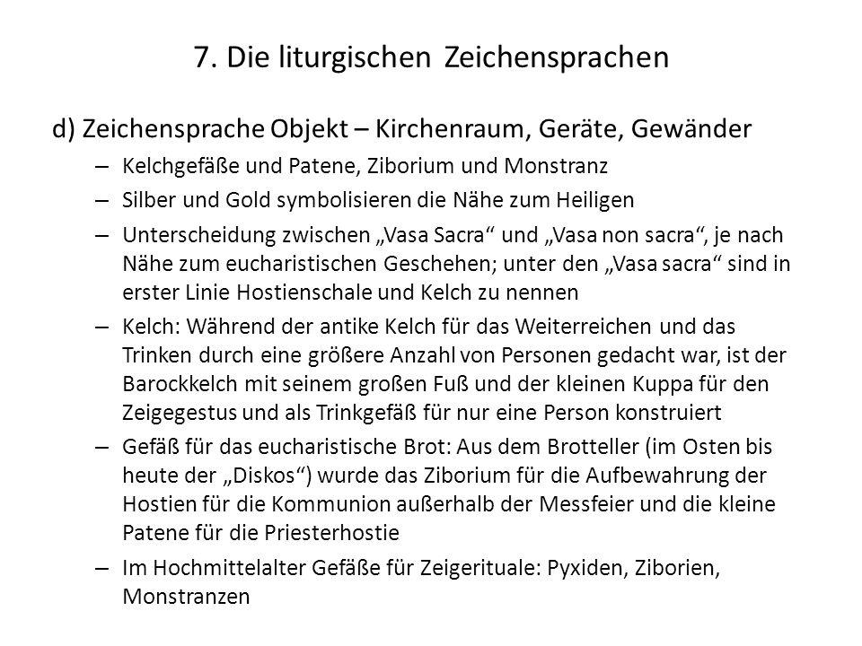 7. Die liturgischen Zeichensprachen d) Zeichensprache Objekt – Kirchenraum, Geräte, Gewänder – Kelchgefäße und Patene, Ziborium und Monstranz – Silber