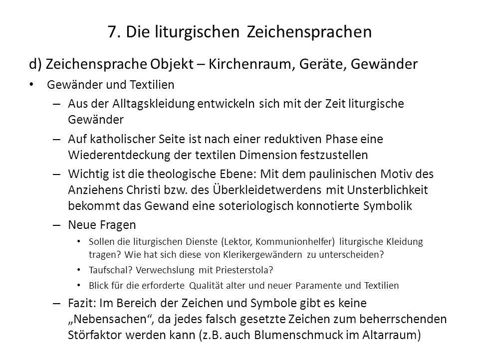 7. Die liturgischen Zeichensprachen d) Zeichensprache Objekt – Kirchenraum, Geräte, Gewänder Gewänder und Textilien – Aus der Alltagskleidung entwicke