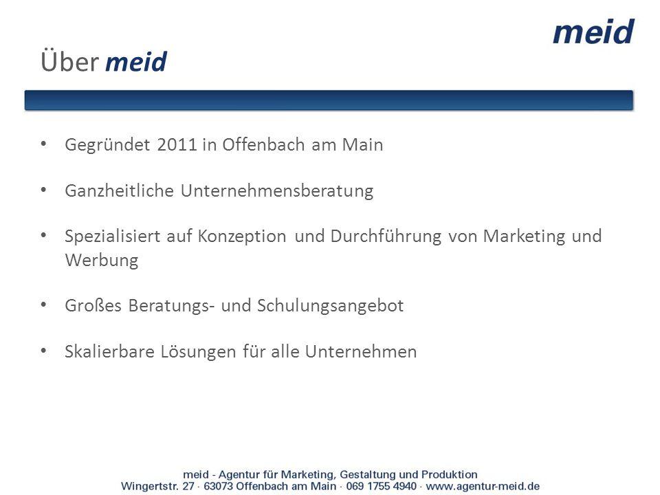 Über meid Gegründet 2011 in Offenbach am Main Ganzheitliche Unternehmensberatung Spezialisiert auf Konzeption und Durchführung von Marketing und Werbu