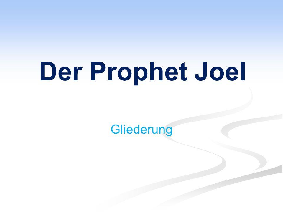 Der Prophet Joel Gliederung