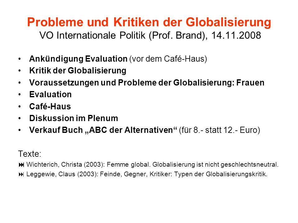 Probleme und Kritiken der Globalisierung VO Internationale Politik (Prof.