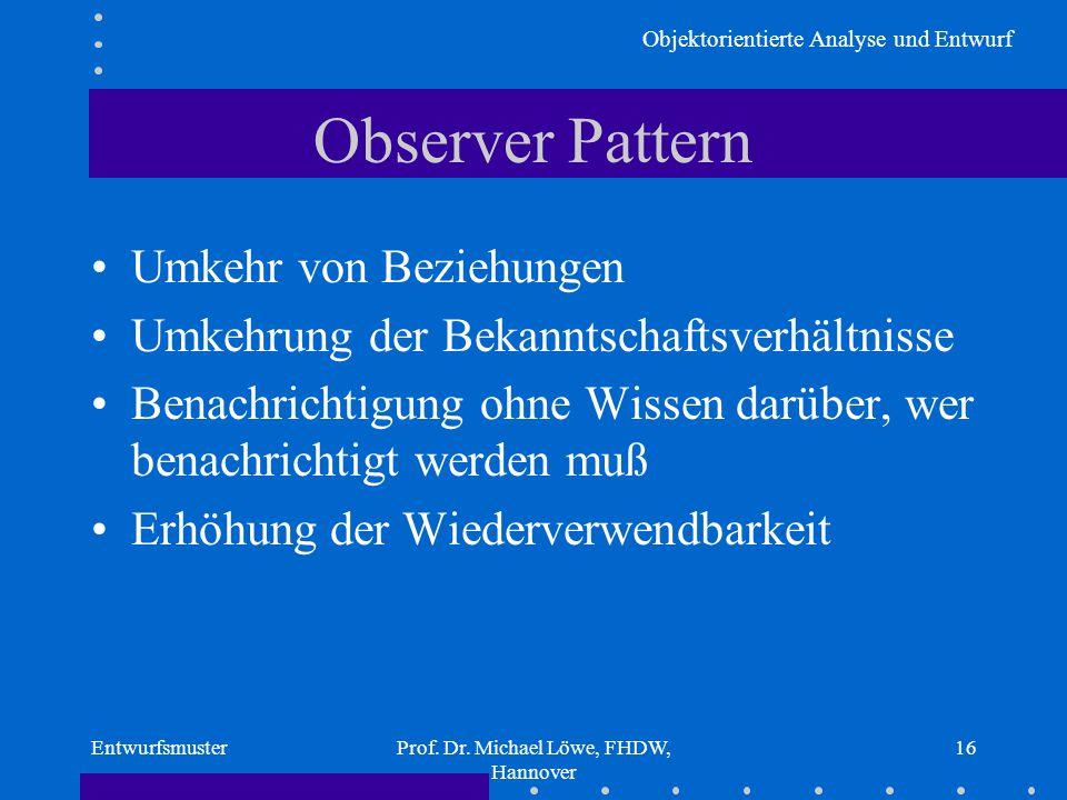 Objektorientierte Analyse und Entwurf EntwurfsmusterProf.