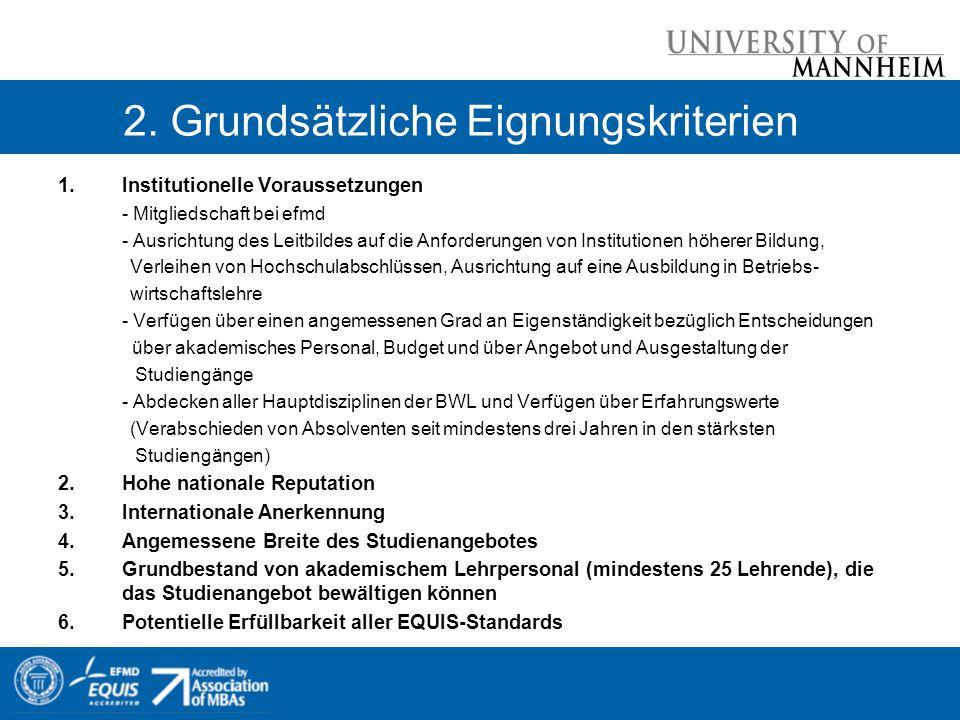 2. Grundsätzliche Eignungskriterien 1.Institutionelle Voraussetzungen - Mitgliedschaft bei efmd - Ausrichtung des Leitbildes auf die Anforderungen von