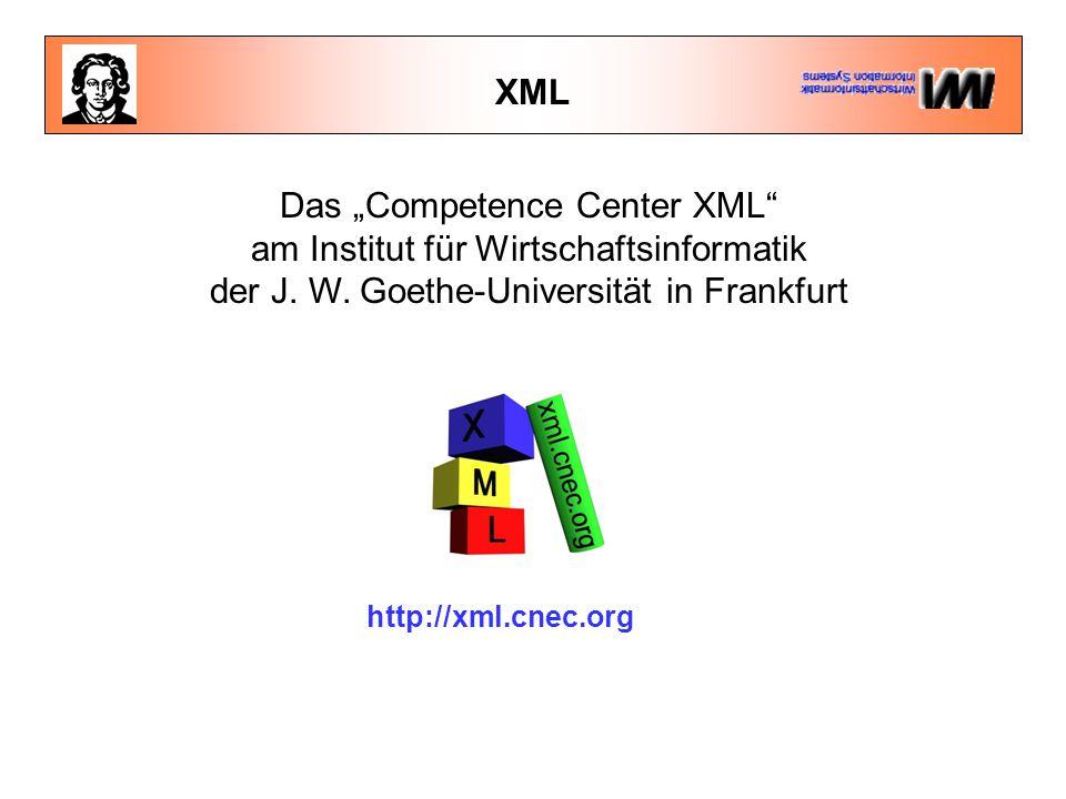 """XML http://xml.cnec.org Das """"Competence Center XML"""" am Institut für Wirtschaftsinformatik der J. W. Goethe-Universität in Frankfurt"""