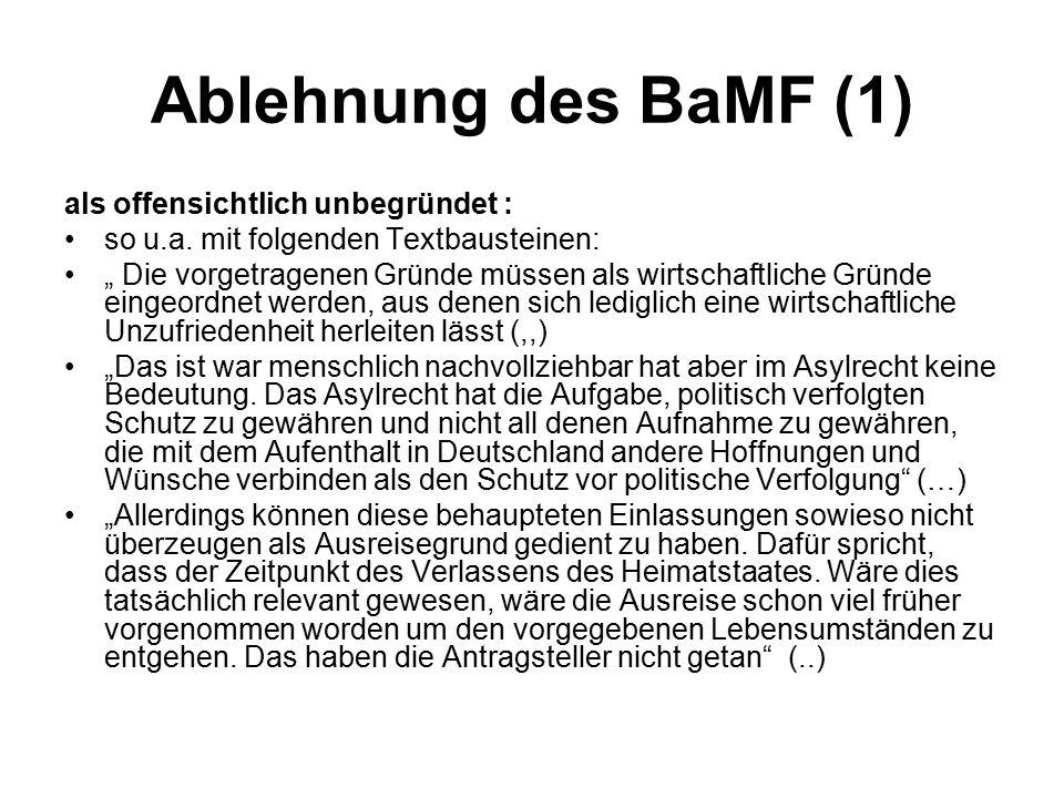 """Ablehnung des BaMF (1) als offensichtlich unbegründet : so u.a. mit folgenden Textbausteinen: """" Die vorgetragenen Gründe müssen als wirtschaftliche Gr"""