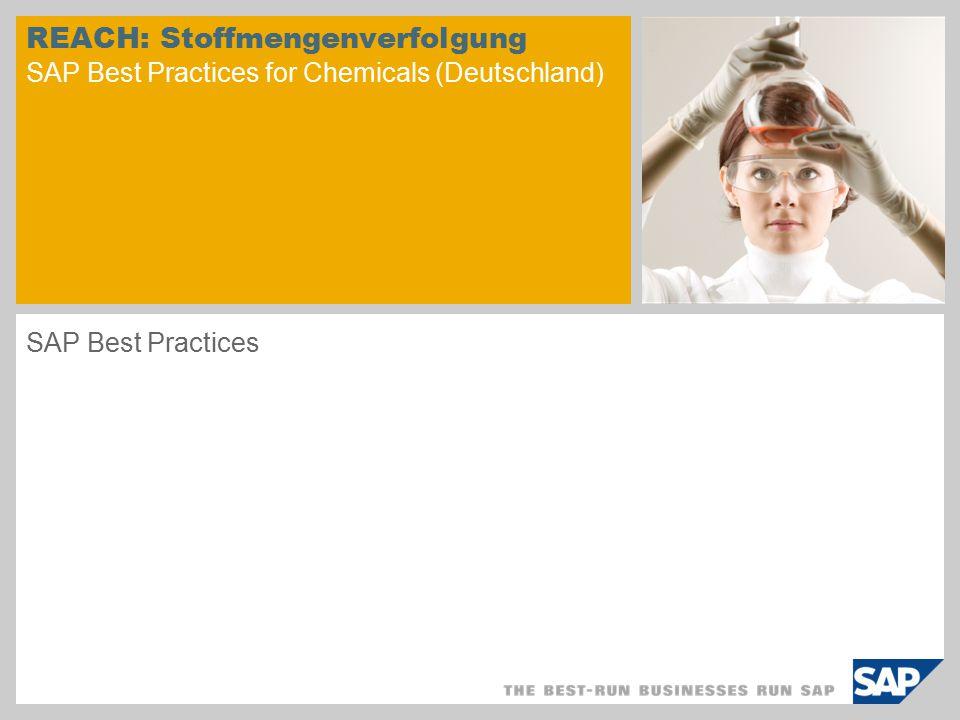 REACH: Stoffmengenverfolgung SAP Best Practices for Chemicals (Deutschland) SAP Best Practices