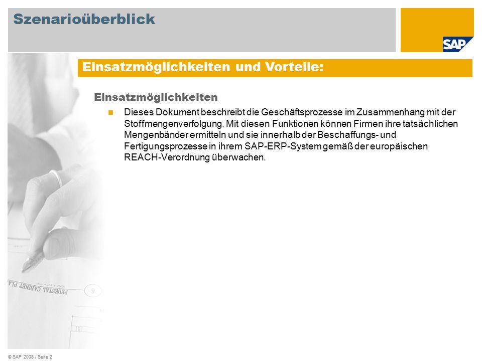 © SAP 2008 / Seite 2 Einsatzmöglichkeiten Dieses Dokument beschreibt die Geschäftsprozesse im Zusammenhang mit der Stoffmengenverfolgung. Mit diesen F