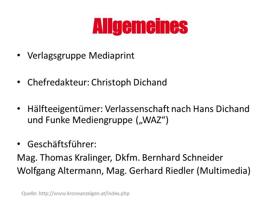 """Allgemeines Verlagsgruppe Mediaprint Chefredakteur: Christoph Dichand Hälfteeigentümer: Verlassenschaft nach Hans Dichand und Funke Mediengruppe (""""WAZ"""