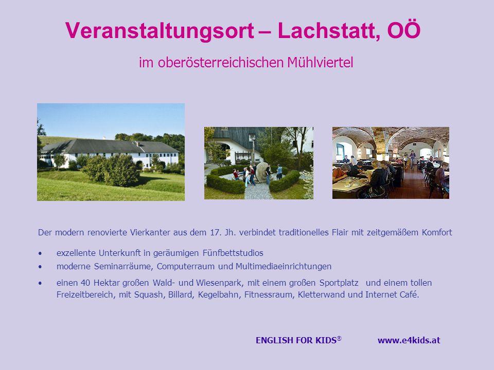 Veranstaltungsort – Lachstatt, OÖ im oberösterreichischen Mühlviertel Der modern renovierte Vierkanter aus dem 17. Jh. verbindet traditionelles Flair