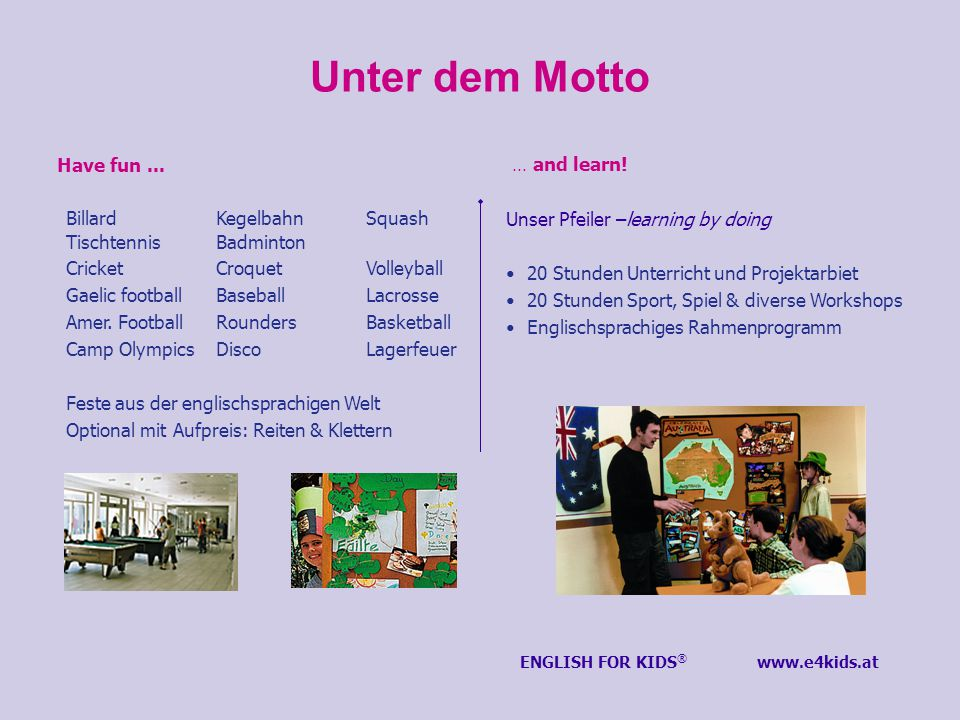 ENGLISH FOR KIDS ® Sprachferien, Tagescamps & Projektwochen in Lachstatt und Wien.