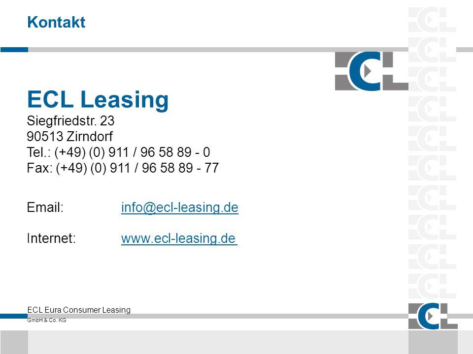 ECL Eura Consumer Leasing GmbH & Co. KG Kontakt ECL Leasing Siegfriedstr. 23 90513 Zirndorf Tel.: (+49) (0) 911 / 96 58 89 - 0 Fax: (+49) (0) 911 / 96