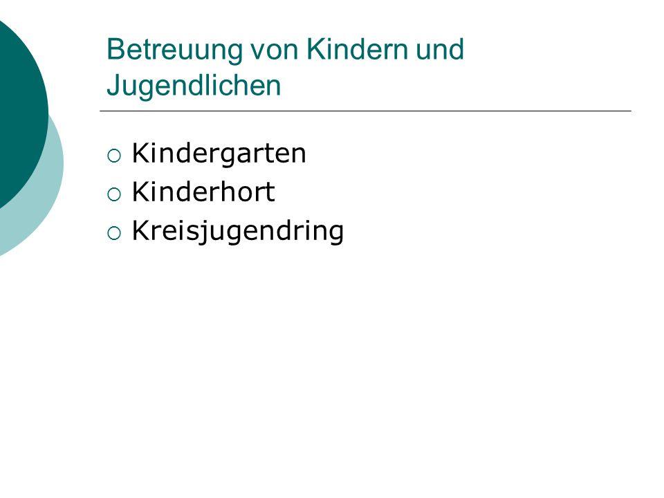 Betreuung von Kindern und Jugendlichen  Kindergarten  Kinderhort  Kreisjugendring