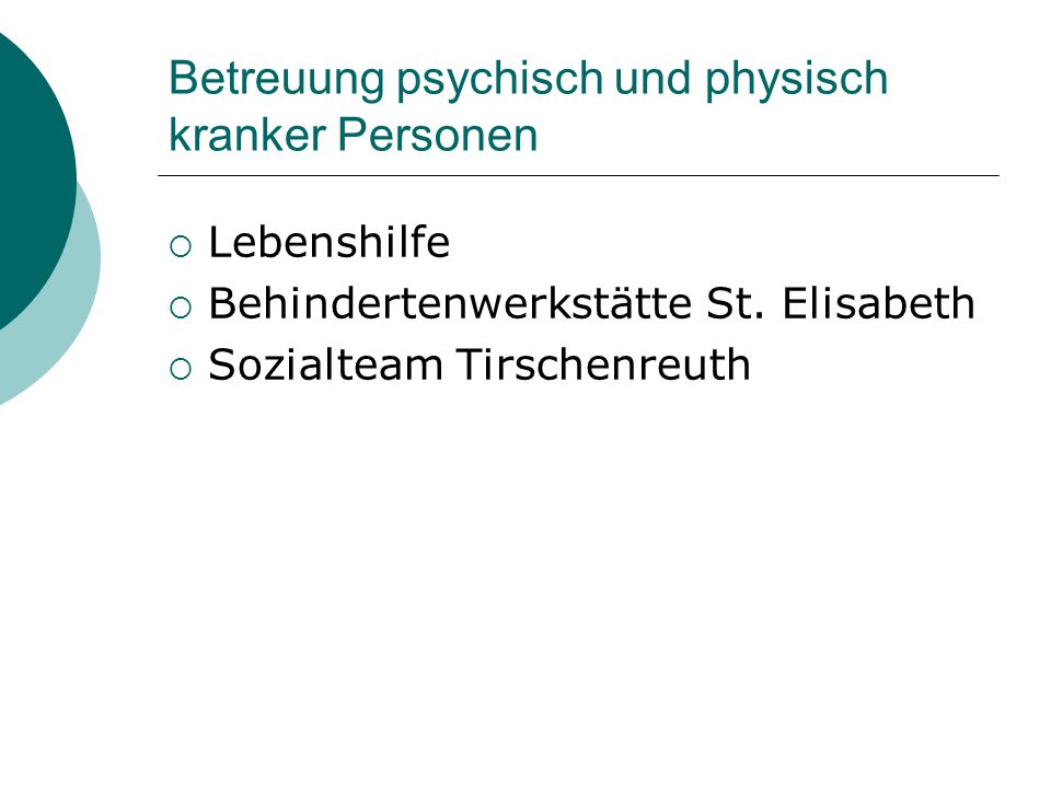 Betreuung psychisch und physisch kranker Personen  Lebenshilfe  Behindertenwerkstätte St. Elisabeth  Sozialteam Tirschenreuth