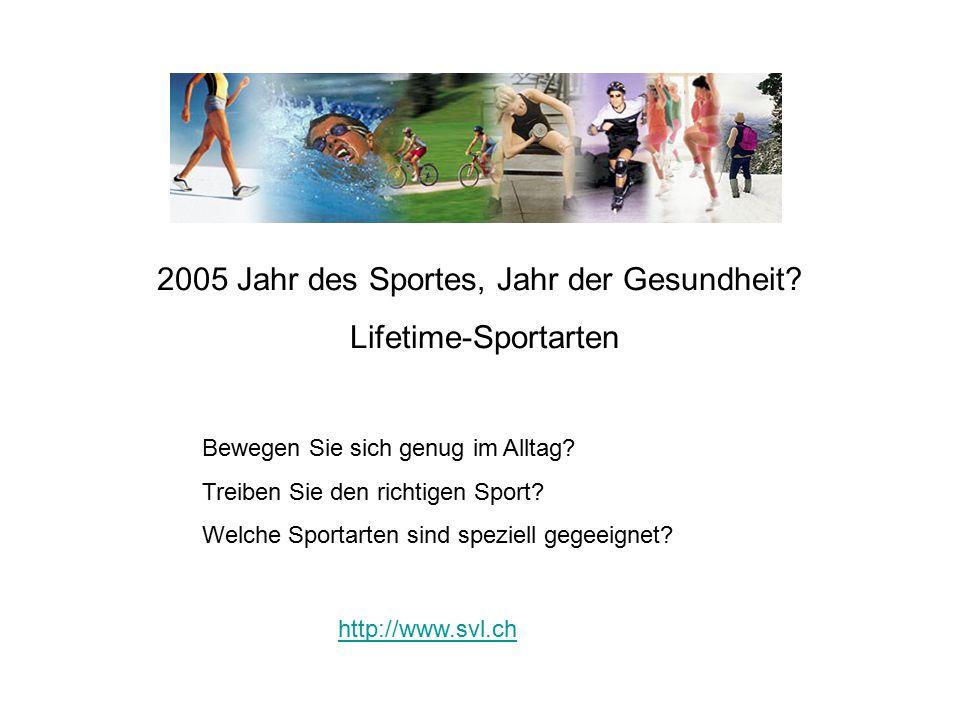 2005 Jahr des Sportes, Jahr der Gesundheit. Lifetime-Sportarten Bewegen Sie sich genug im Alltag.