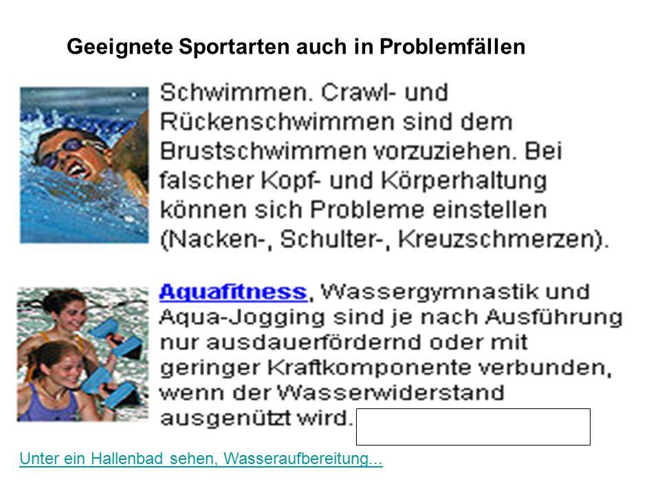 Geeignete Sportarten auch in Problemfällen Unter ein Hallenbad sehen, Wasseraufbereitung...