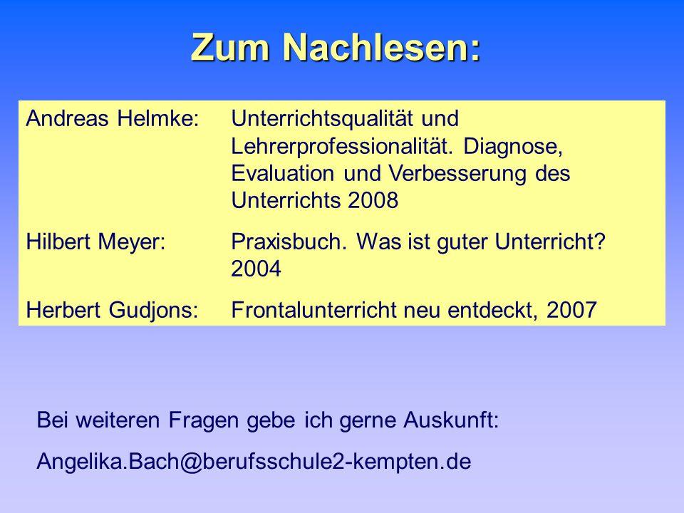 Zum Nachlesen: Andreas Helmke: Unterrichtsqualität und Lehrerprofessionalität. Diagnose, Evaluation und Verbesserung des Unterrichts 2008 Hilbert Meye
