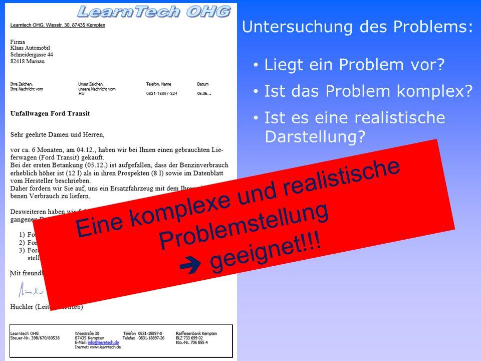 Untersuchung des Problems: Liegt ein Problem vor? Ist das Problem komplex? Ist es eine realistische Darstellung? Eine komplexe und realistische Proble