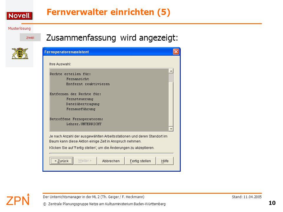 © Zentrale Planungsgruppe Netze am Kultusministerium Baden-Württemberg Musterlösung Stand: 11.04.2005 10 Der Unterrichtsmanager in der ML 2 (Th.