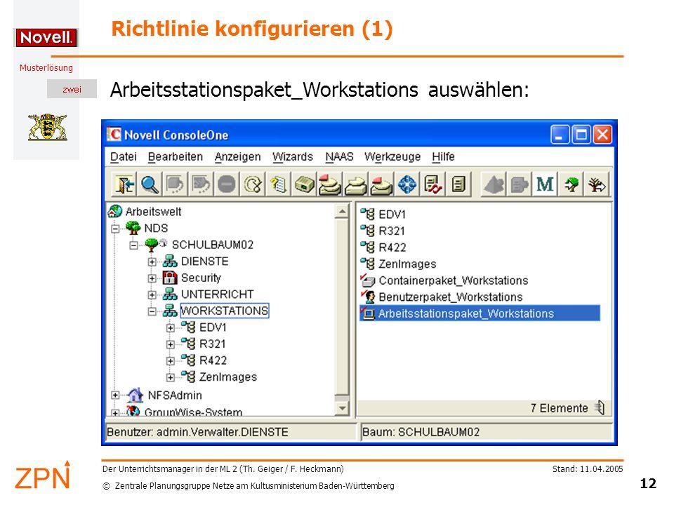 © Zentrale Planungsgruppe Netze am Kultusministerium Baden-Württemberg Musterlösung Stand: 11.04.2005 12 Der Unterrichtsmanager in der ML 2 (Th.