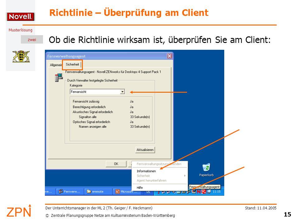 © Zentrale Planungsgruppe Netze am Kultusministerium Baden-Württemberg Musterlösung Stand: 11.04.2005 15 Der Unterrichtsmanager in der ML 2 (Th.