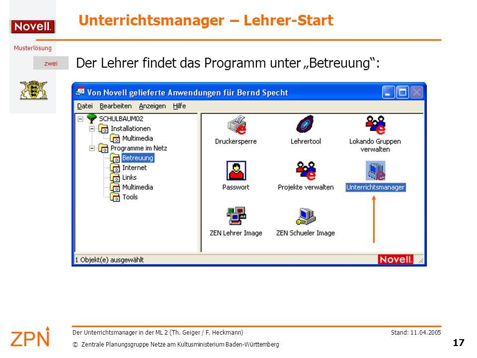 © Zentrale Planungsgruppe Netze am Kultusministerium Baden-Württemberg Musterlösung Stand: 11.04.2005 17 Der Unterrichtsmanager in der ML 2 (Th.