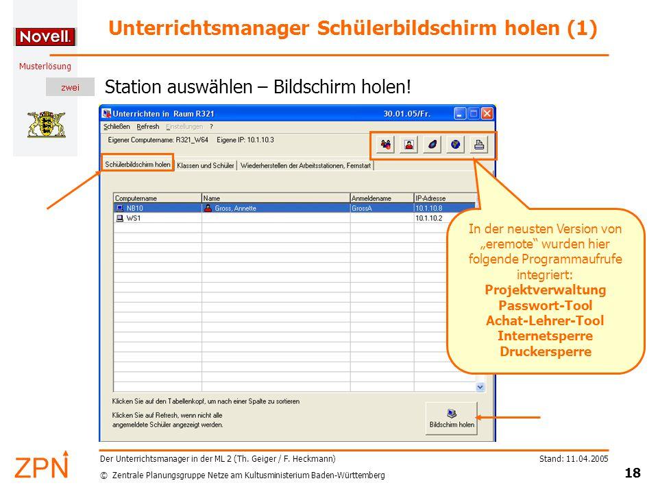 © Zentrale Planungsgruppe Netze am Kultusministerium Baden-Württemberg Musterlösung Stand: 11.04.2005 18 Der Unterrichtsmanager in der ML 2 (Th.