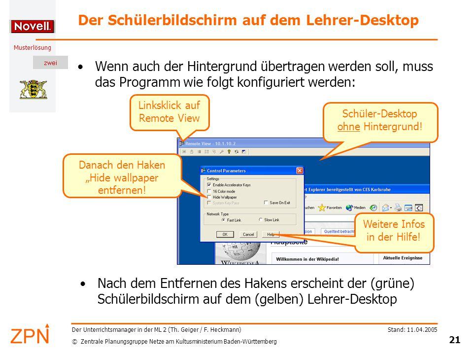 © Zentrale Planungsgruppe Netze am Kultusministerium Baden-Württemberg Musterlösung Stand: 11.04.2005 21 Der Unterrichtsmanager in der ML 2 (Th.