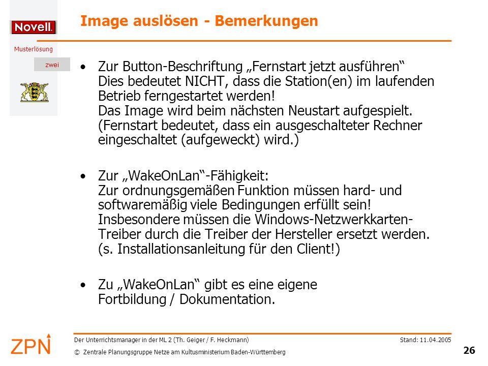 © Zentrale Planungsgruppe Netze am Kultusministerium Baden-Württemberg Musterlösung Stand: 11.04.2005 26 Der Unterrichtsmanager in der ML 2 (Th.