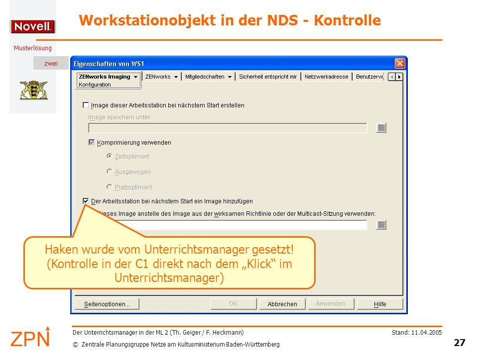 © Zentrale Planungsgruppe Netze am Kultusministerium Baden-Württemberg Musterlösung Stand: 11.04.2005 27 Der Unterrichtsmanager in der ML 2 (Th.