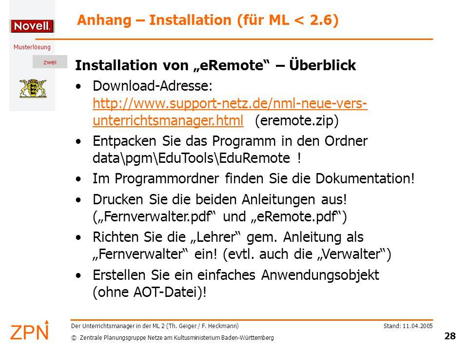 © Zentrale Planungsgruppe Netze am Kultusministerium Baden-Württemberg Musterlösung Stand: 11.04.2005 28 Der Unterrichtsmanager in der ML 2 (Th.