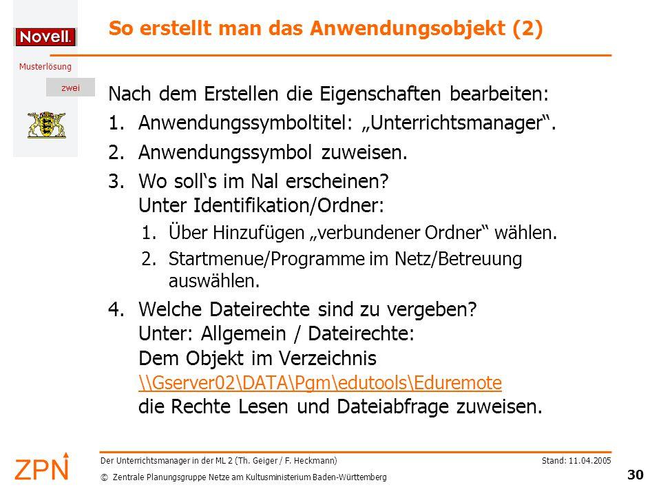 © Zentrale Planungsgruppe Netze am Kultusministerium Baden-Württemberg Musterlösung Stand: 11.04.2005 30 Der Unterrichtsmanager in der ML 2 (Th.