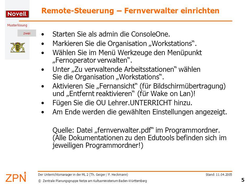 © Zentrale Planungsgruppe Netze am Kultusministerium Baden-Württemberg Musterlösung Stand: 11.04.2005 5 Der Unterrichtsmanager in der ML 2 (Th.