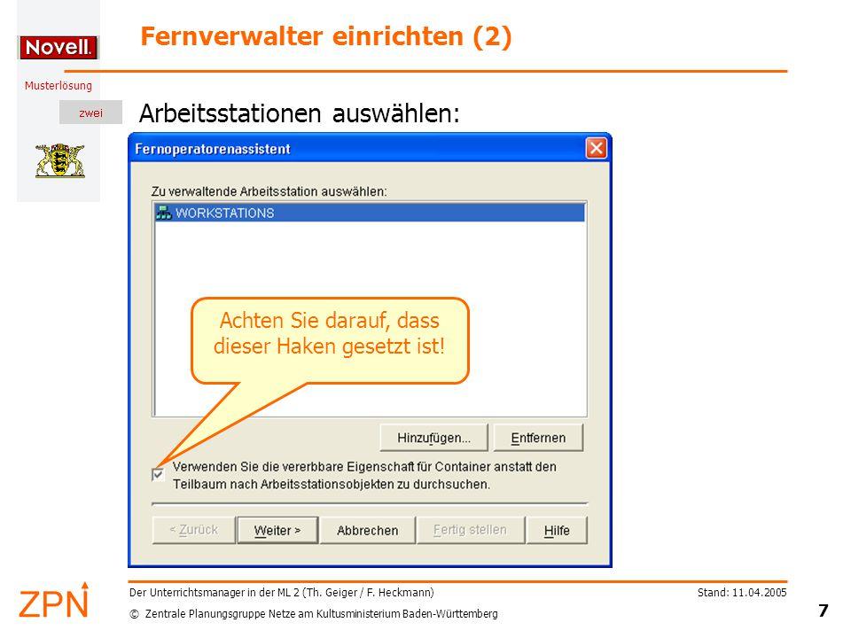 © Zentrale Planungsgruppe Netze am Kultusministerium Baden-Württemberg Musterlösung Stand: 11.04.2005 7 Der Unterrichtsmanager in der ML 2 (Th.