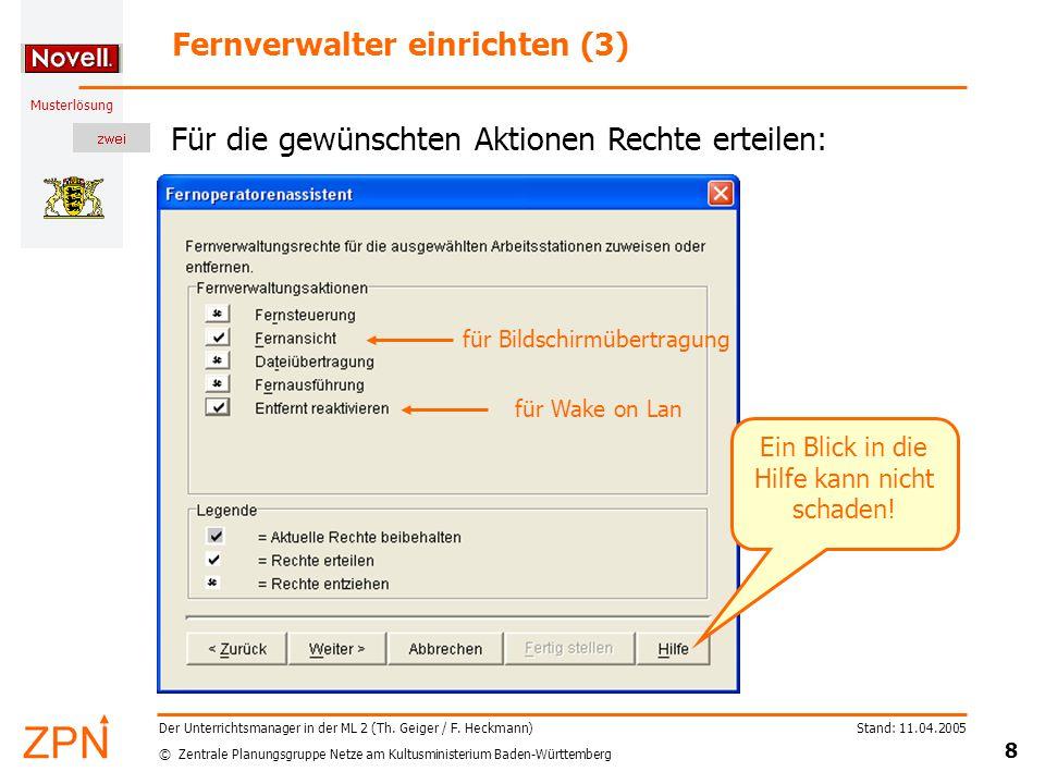 © Zentrale Planungsgruppe Netze am Kultusministerium Baden-Württemberg Musterlösung Stand: 11.04.2005 8 Der Unterrichtsmanager in der ML 2 (Th.