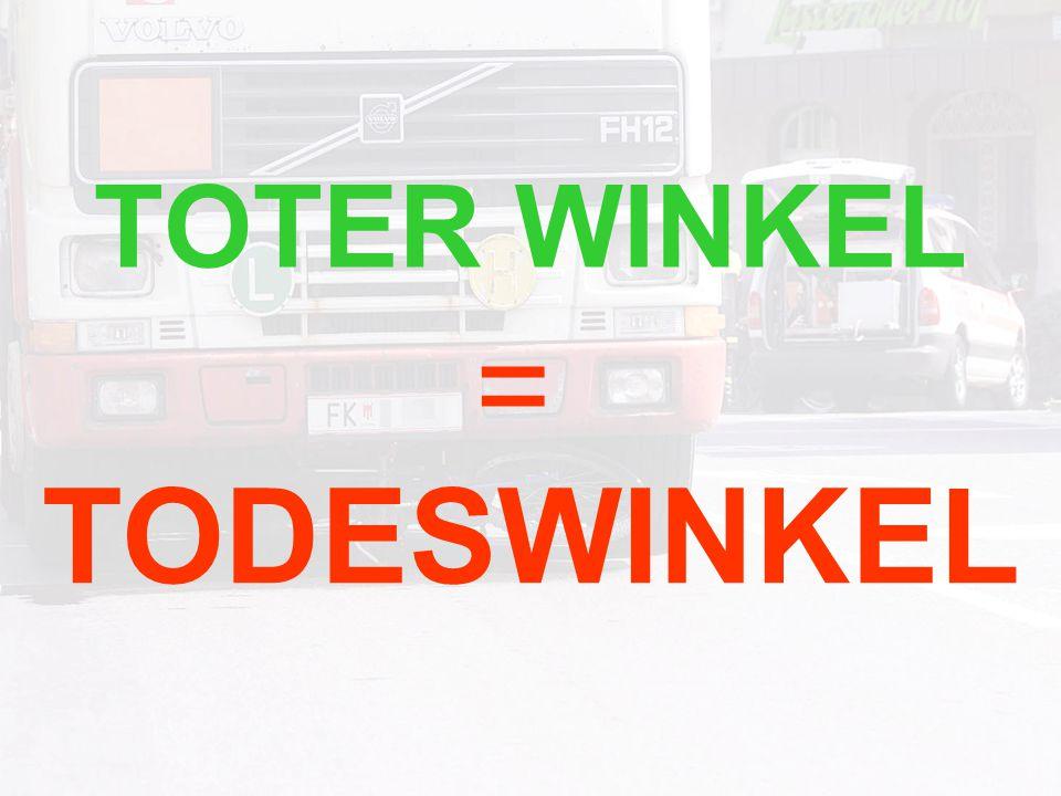 TOTER WINKEL TODESWINKEL =