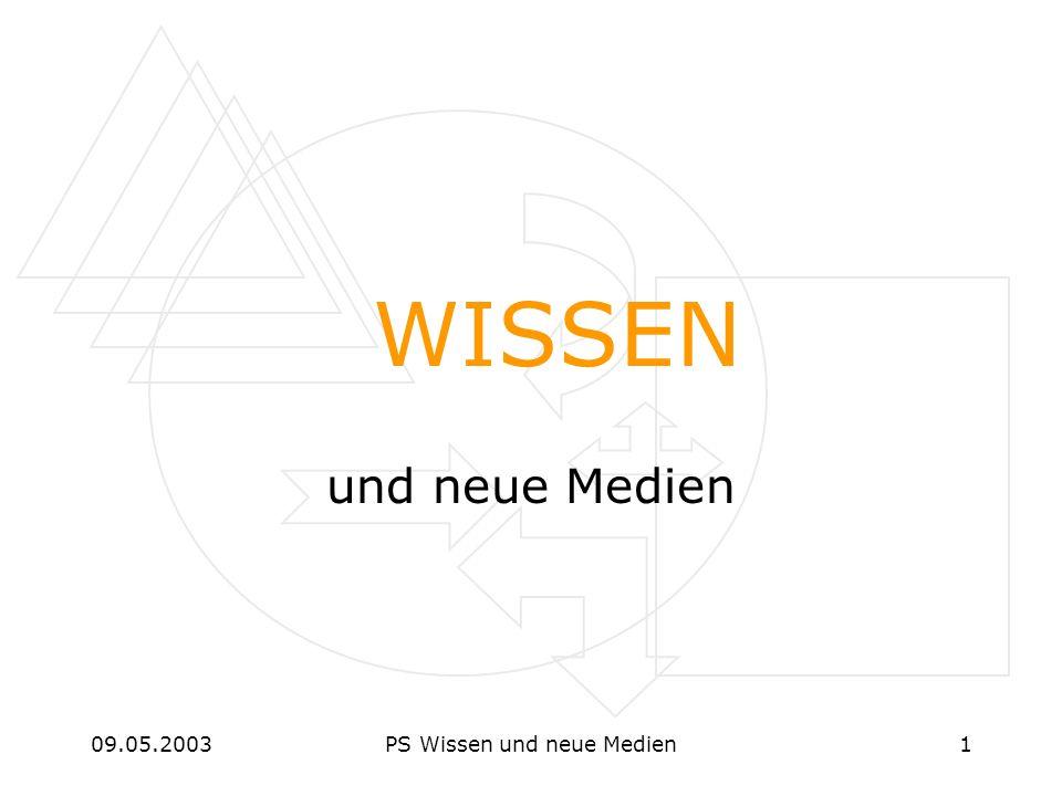 09.05.2003PS Wissen und neue Medien1 WISSEN und neue Medien