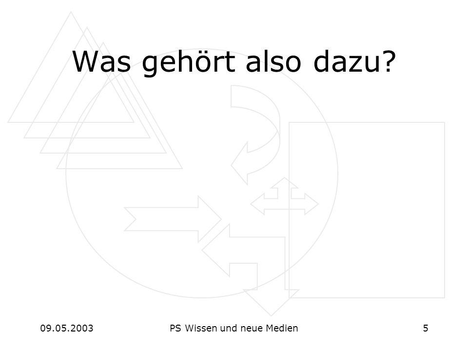 09.05.2003PS Wissen und neue Medien6 digital Bilder, Video, Sound, Text Animation, Simulation Chat, Forum,...