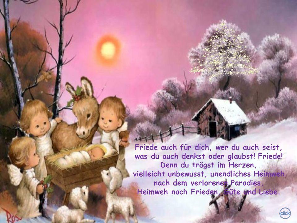 Weihnachten! Friede allen Menschen guten Willens!