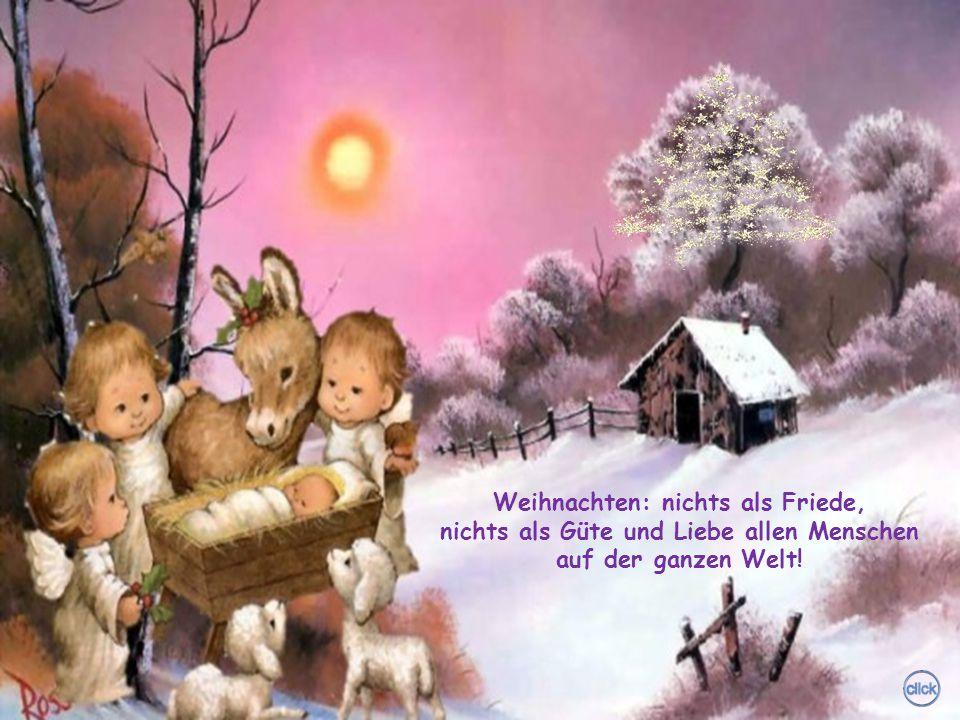 Weihnachten: Suche Frieden in Güte und Liebe zu anderen, und du wirst Frieden finden. Weihnachten: Gottes Liebe möchte spürbar werden in deinem Herzen