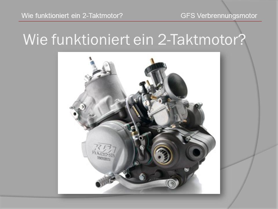Wie funktioniert ein 2-Taktmotor? GFS Verbrennungsmotor