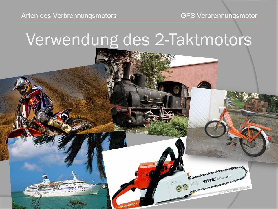 Verwendung des 2-Taktmotors GFS VerbrennungsmotorArten des Verbrennungsmotors