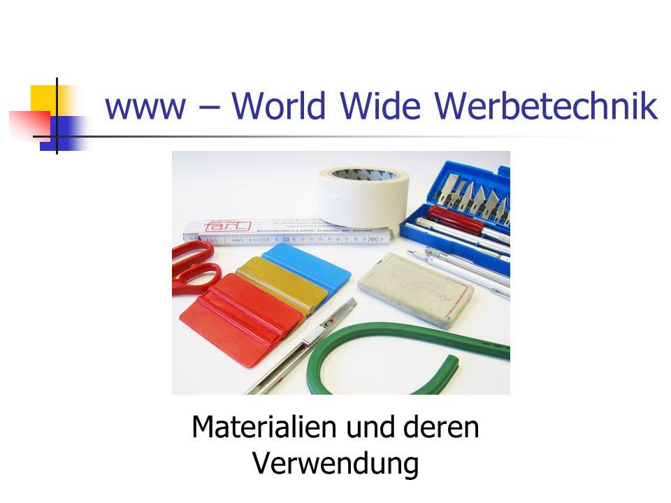 www – World Wide Werbetechnik Materialien und deren Verwendung