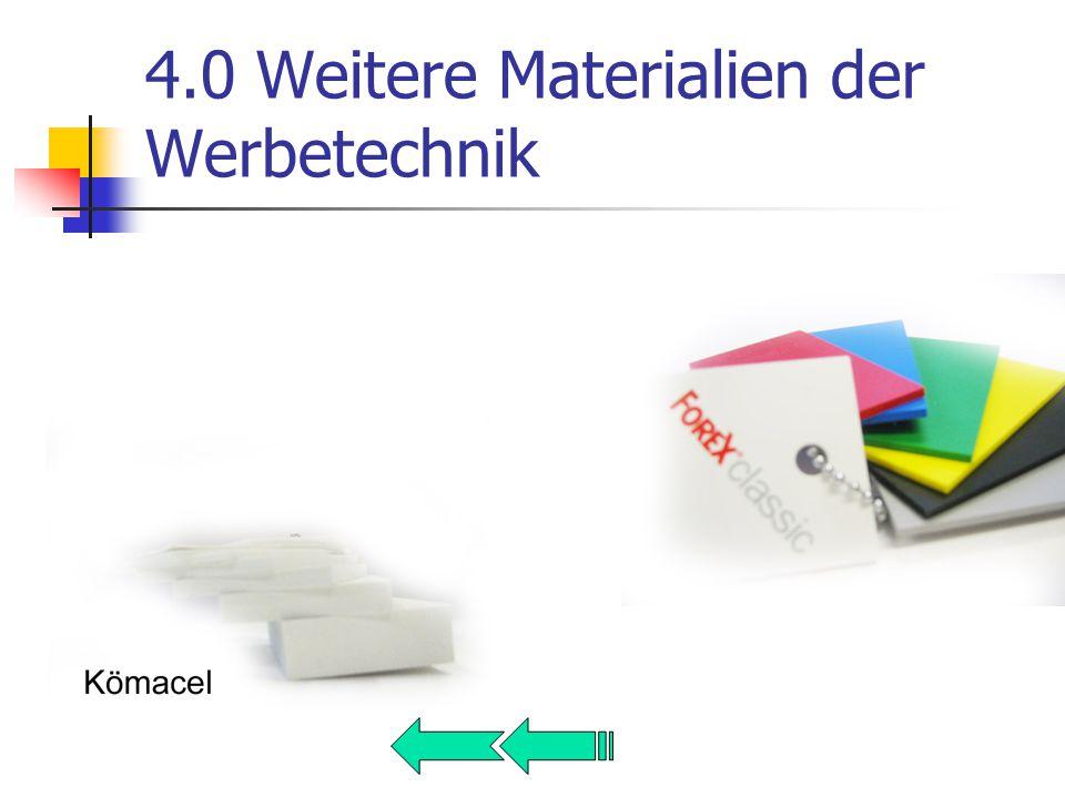 4.0 Weitere Materialien der Werbetechnik