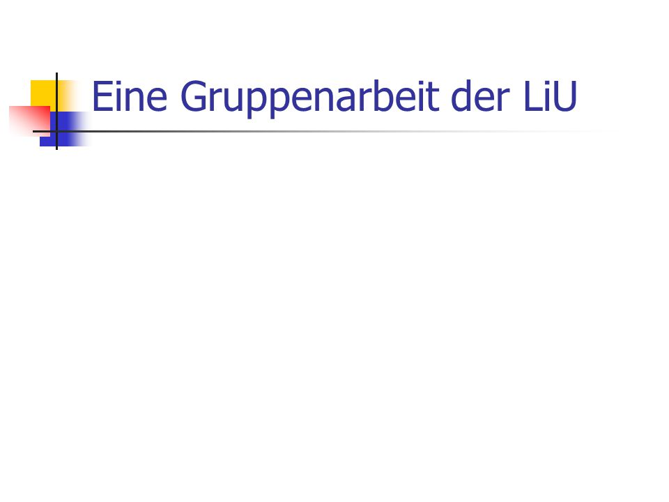 Eine Gruppenarbeit der LiU
