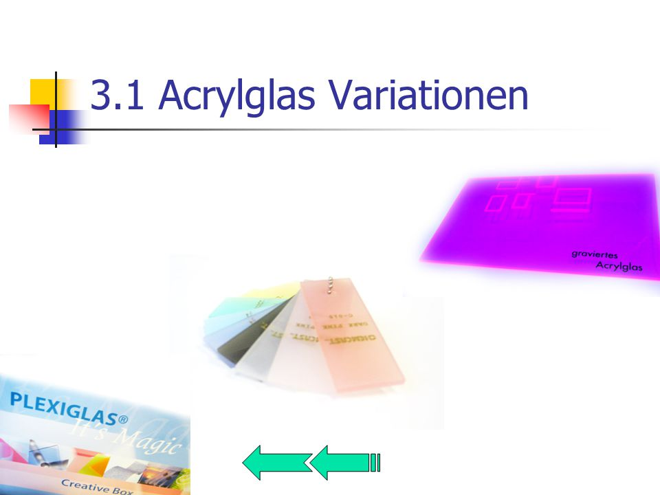 3.1 Acrylglas Variationen