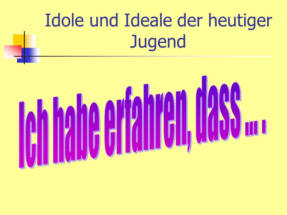Idole und Ideale der heutiger Jugend