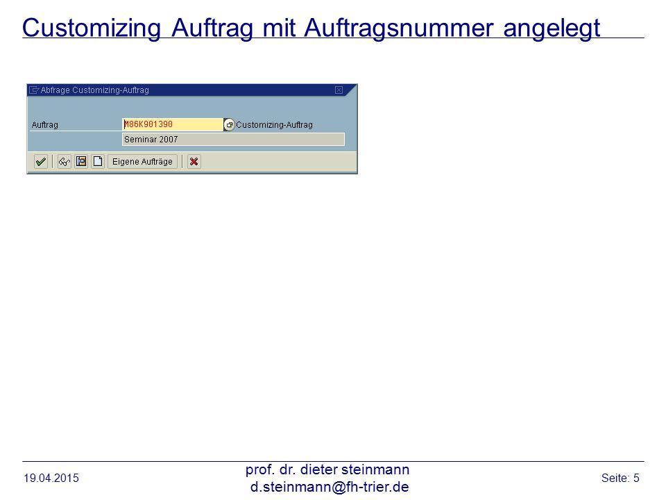 Customizing Auftrag mit Auftragsnummer angelegt 19.04.2015 prof.