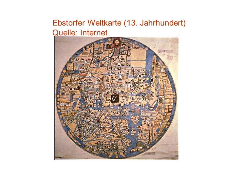 Ebstorfer Weltkarte (13. Jahrhundert) Quelle: Internet