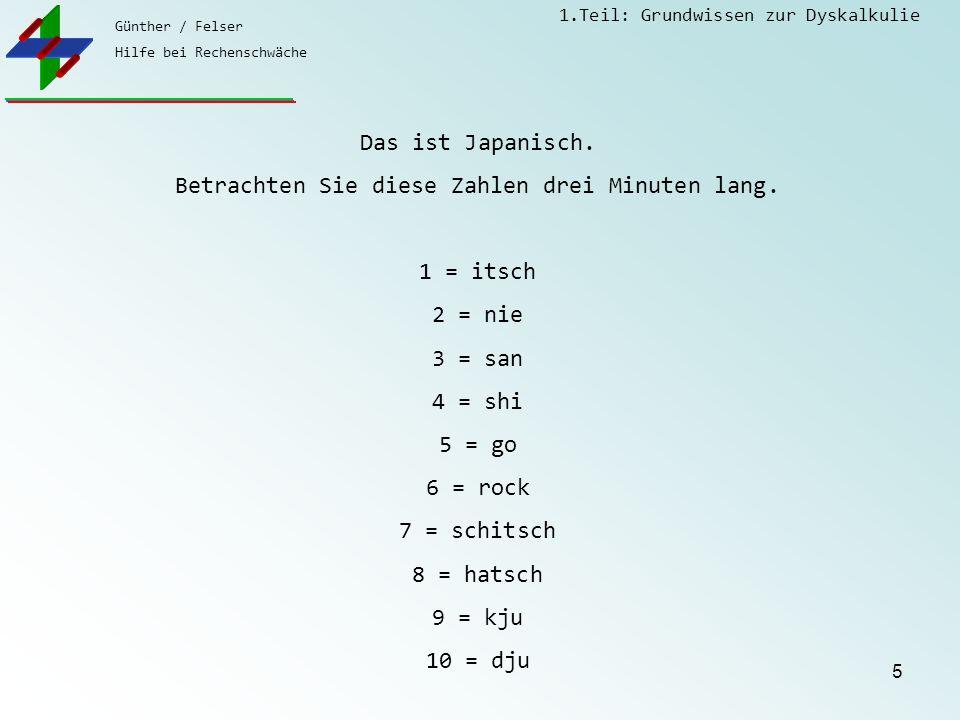 Günther / Felser Hilfe bei Rechenschwäche 1.Teil: Grundwissen zur Dyskalkulie 5 Das ist Japanisch.
